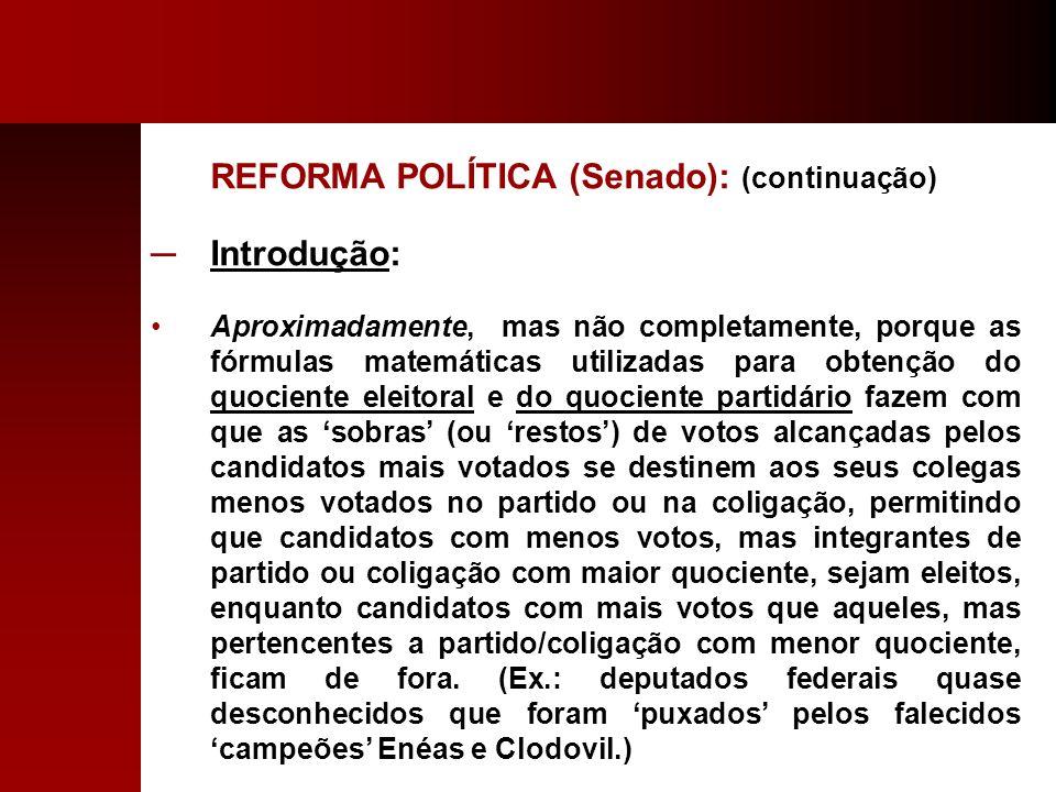 REFORMA POLÍTICA (Senado): (continuação) Introdução: