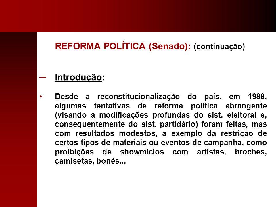 REFORMA POLÍTICA (Senado): (continuação)