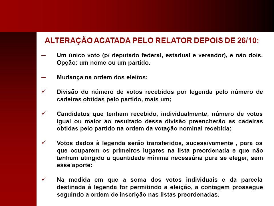 ALTERAÇÃO ACATADA PELO RELATOR DEPOIS DE 26/10: