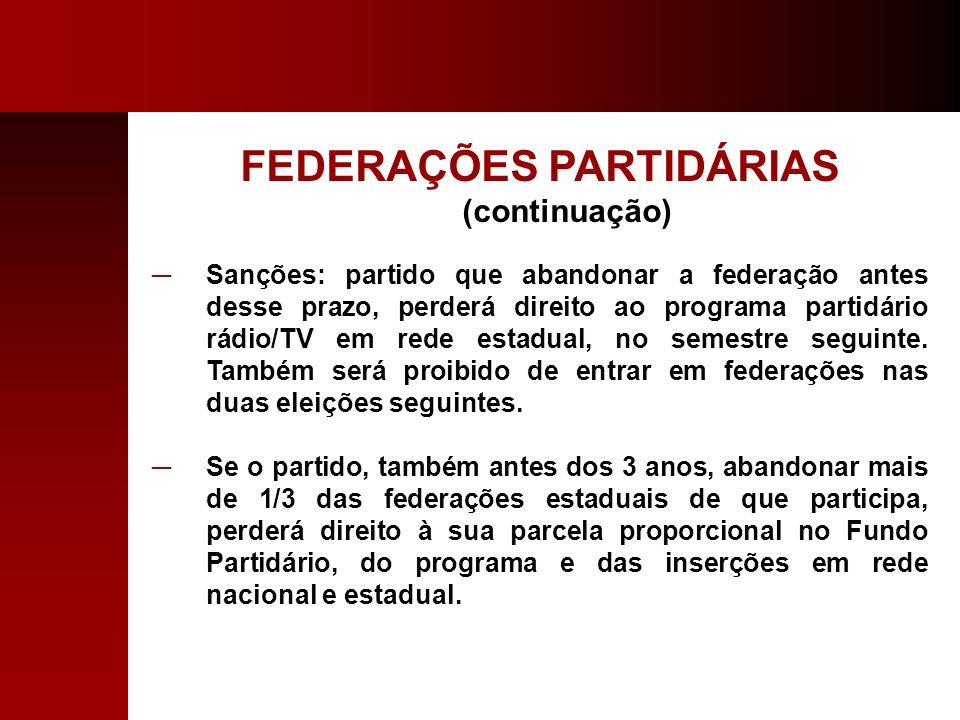 FEDERAÇÕES PARTIDÁRIAS (continuação)