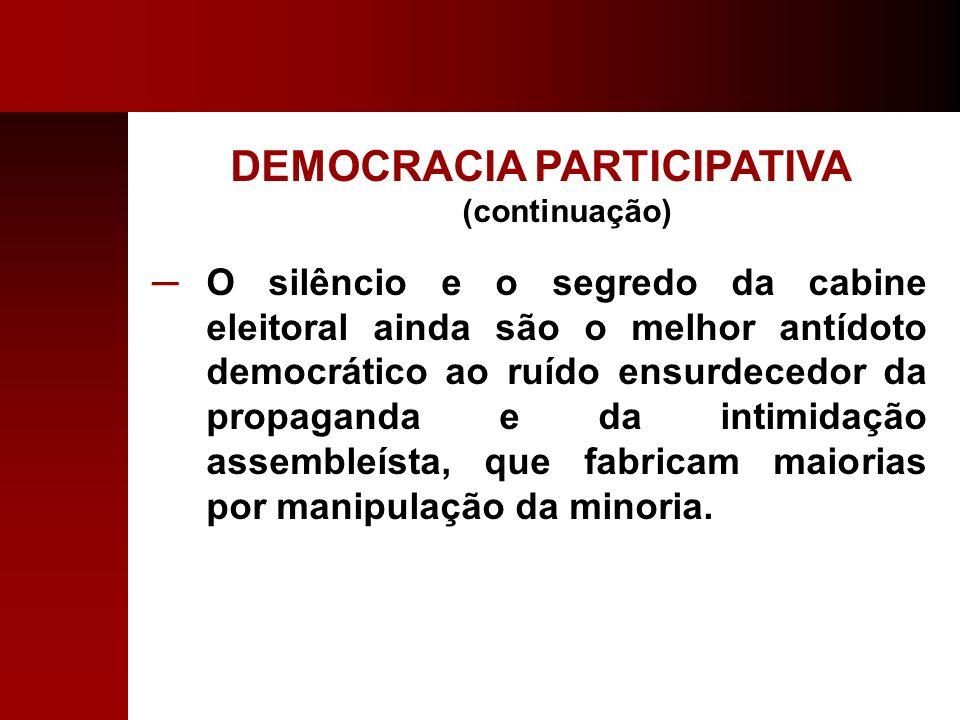 DEMOCRACIA PARTICIPATIVA (continuação)