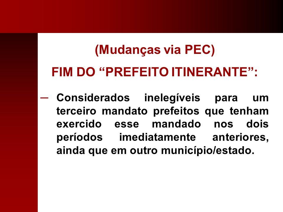 FIM DO PREFEITO ITINERANTE :