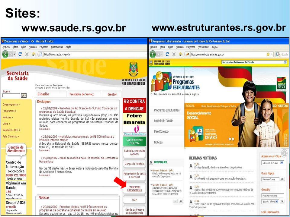 Sites: www.saude.rs.gov.br www.estruturantes.rs.gov.br 29