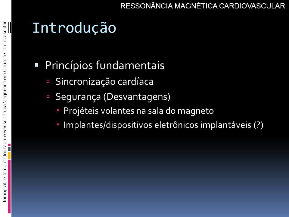 Introdução Princípios fundamentais Sincronização cardíaca
