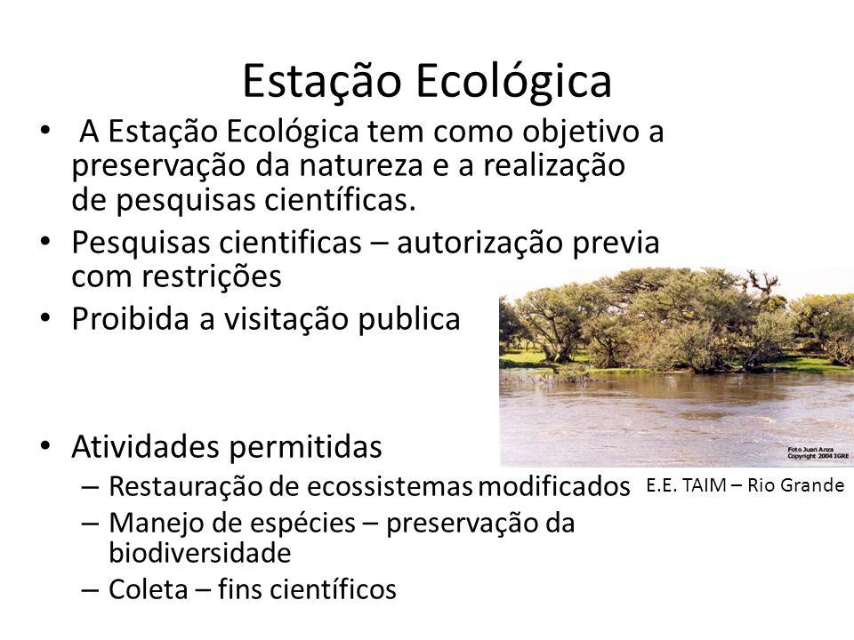 Estação Ecológica A Estação Ecológica tem como objetivo a preservação da natureza e a realização de pesquisas científicas.