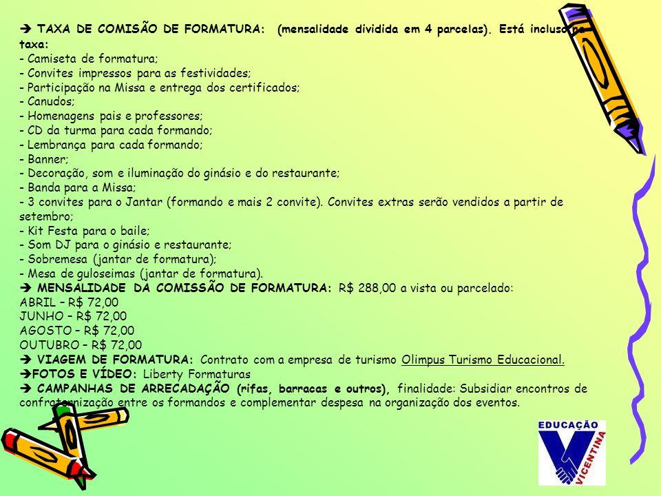 TAXA DE COMISÃO DE FORMATURA: (mensalidade dividida em 4 parcelas)