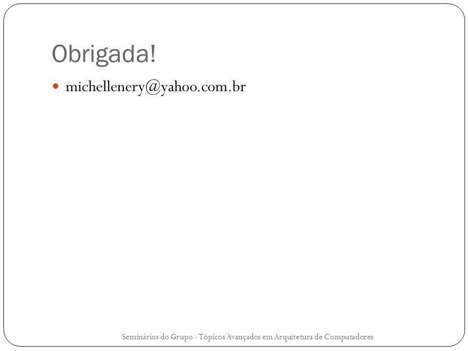 Obrigada! michellenery@yahoo.com.br