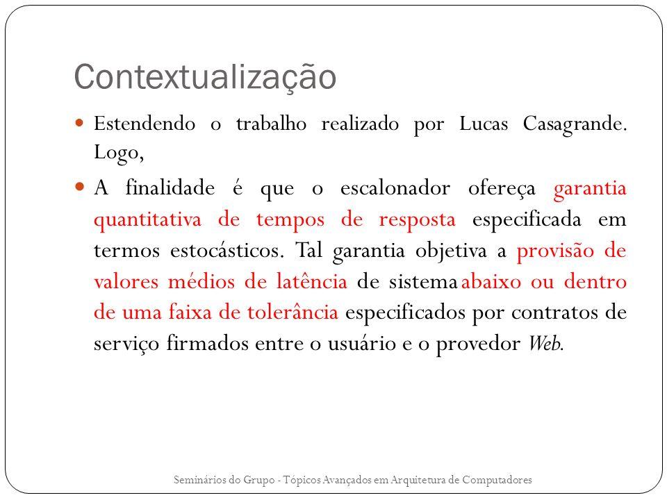 Contextualização Estendendo o trabalho realizado por Lucas Casagrande. Logo,