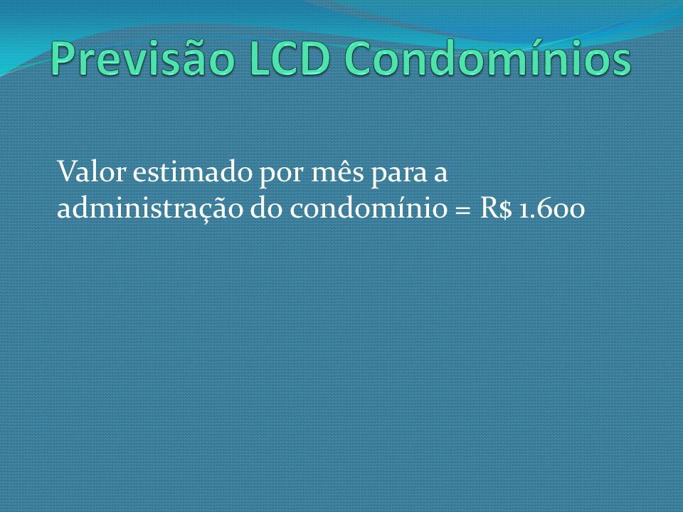 Previsão LCD Condomínios