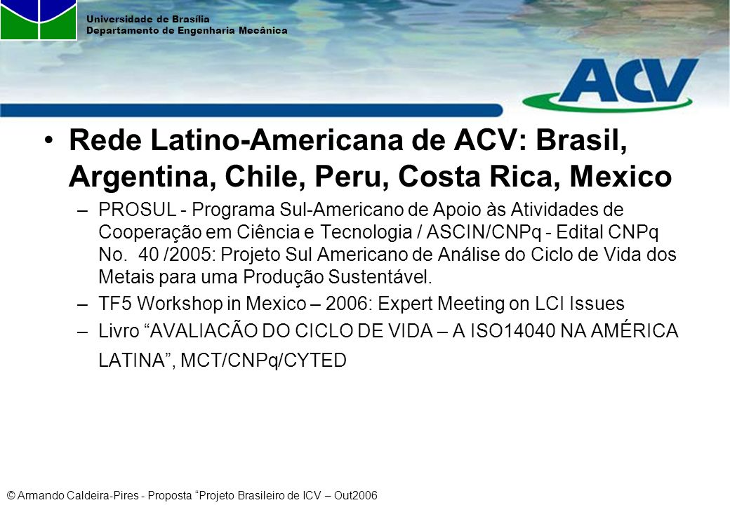 Rede Latino-Americana de ACV: Brasil, Argentina, Chile, Peru, Costa Rica, Mexico
