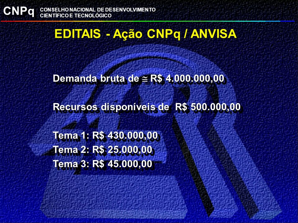 EDITAIS - Ação CNPq / ANVISA