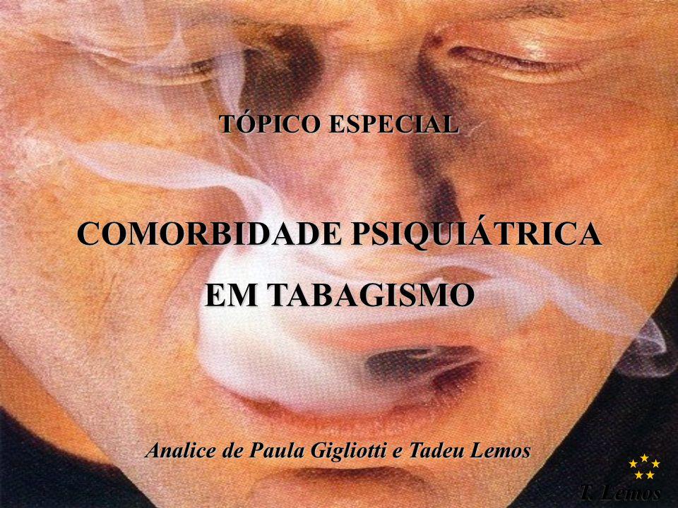 COMORBIDADE PSIQUIÁTRICA Analice de Paula Gigliotti e Tadeu Lemos