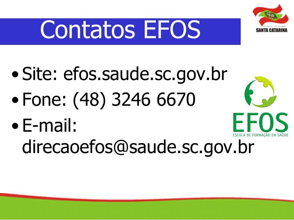 Contatos EFOS Site: efos.saude.sc.gov.br Fone: (48) 3246 6670