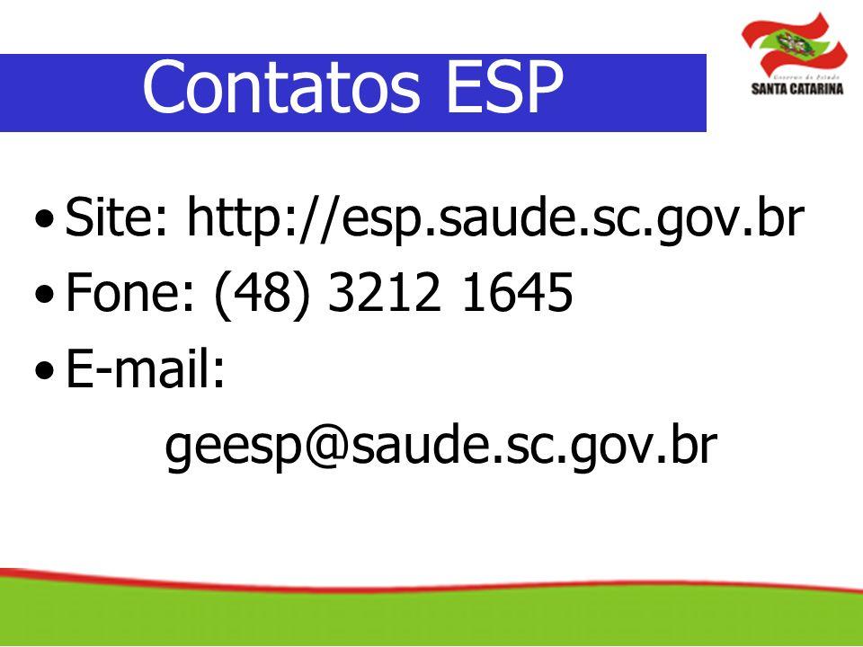 Contatos ESP Site: http://esp.saude.sc.gov.br Fone: (48) 3212 1645
