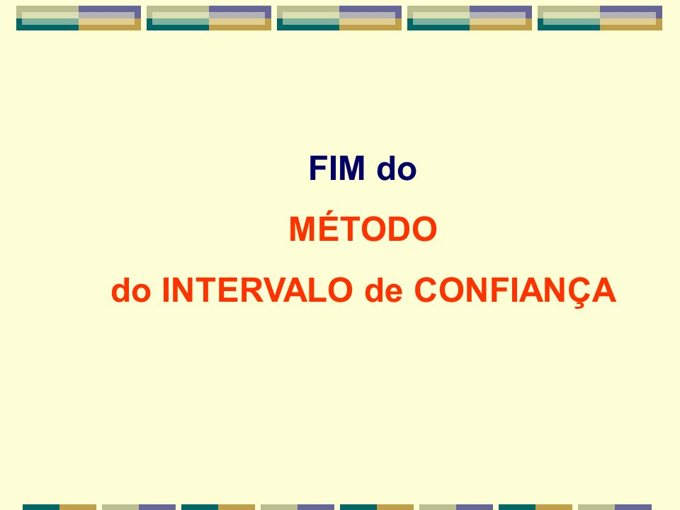 do INTERVALO de CONFIANÇA
