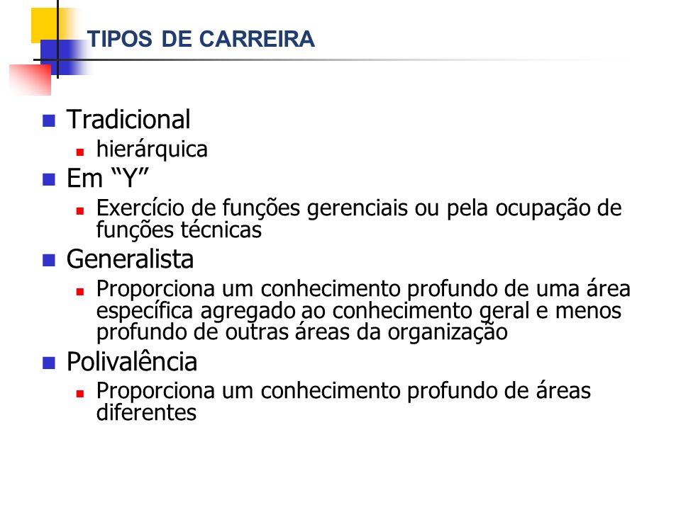 Tradicional Em Y Generalista Polivalência TIPOS DE CARREIRA