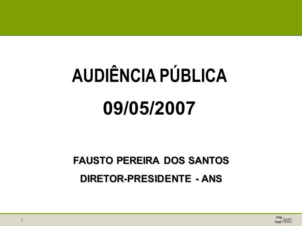 FAUSTO PEREIRA DOS SANTOS DIRETOR-PRESIDENTE - ANS