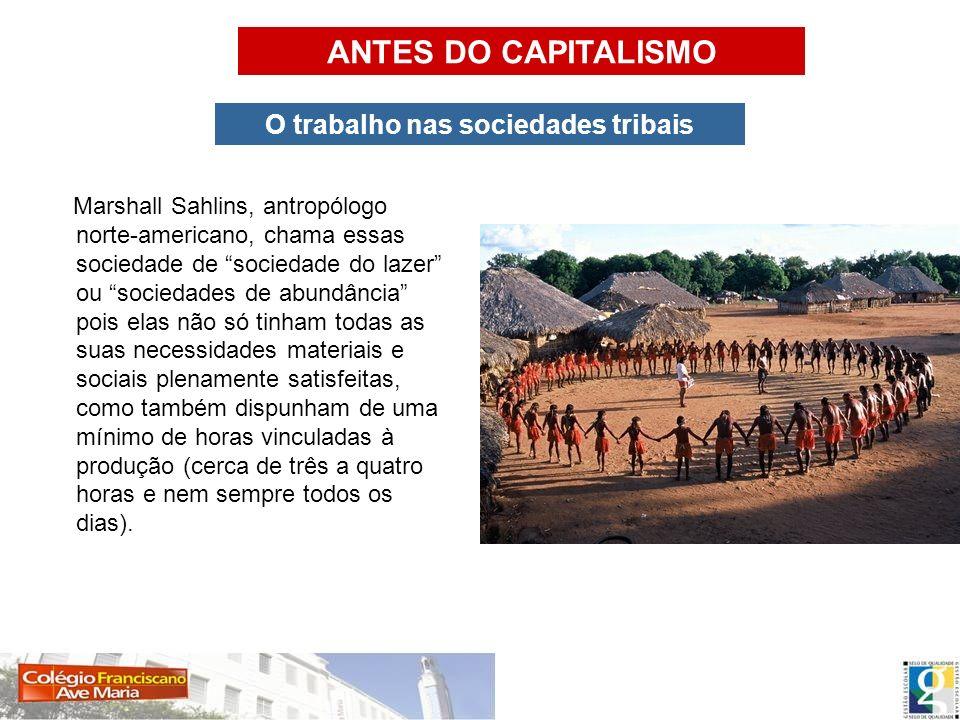O trabalho nas sociedades tribais