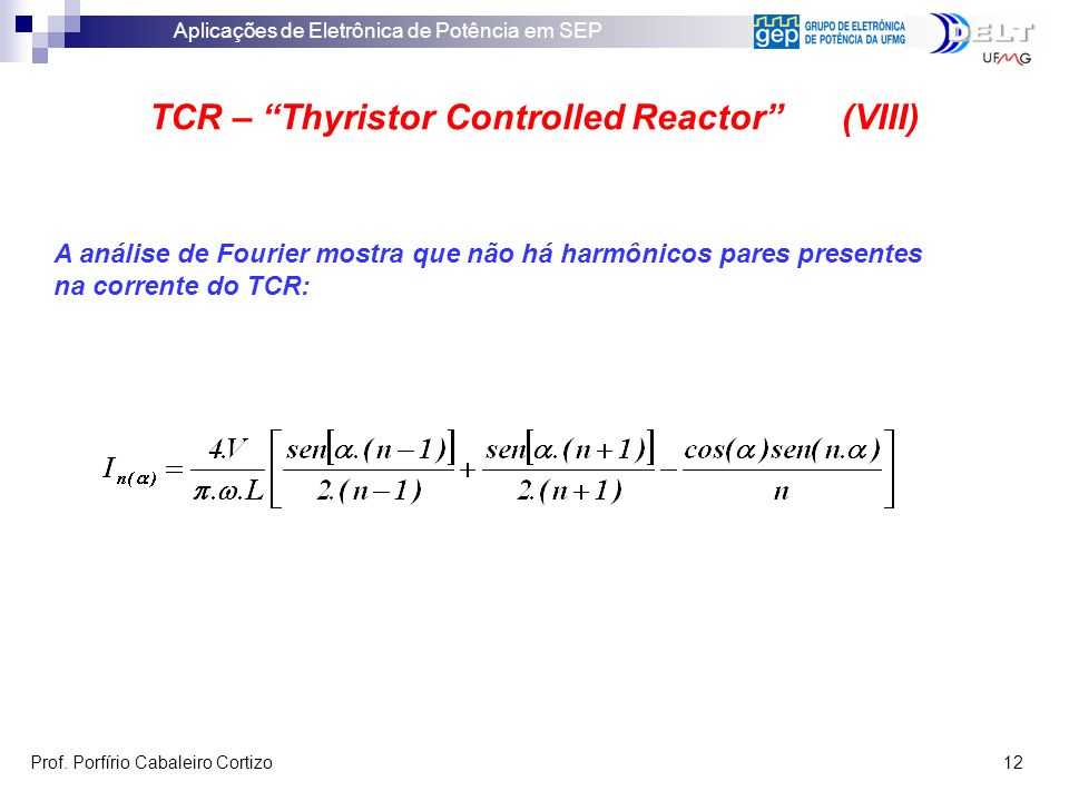 TCR – Thyristor Controlled Reactor (VIII)