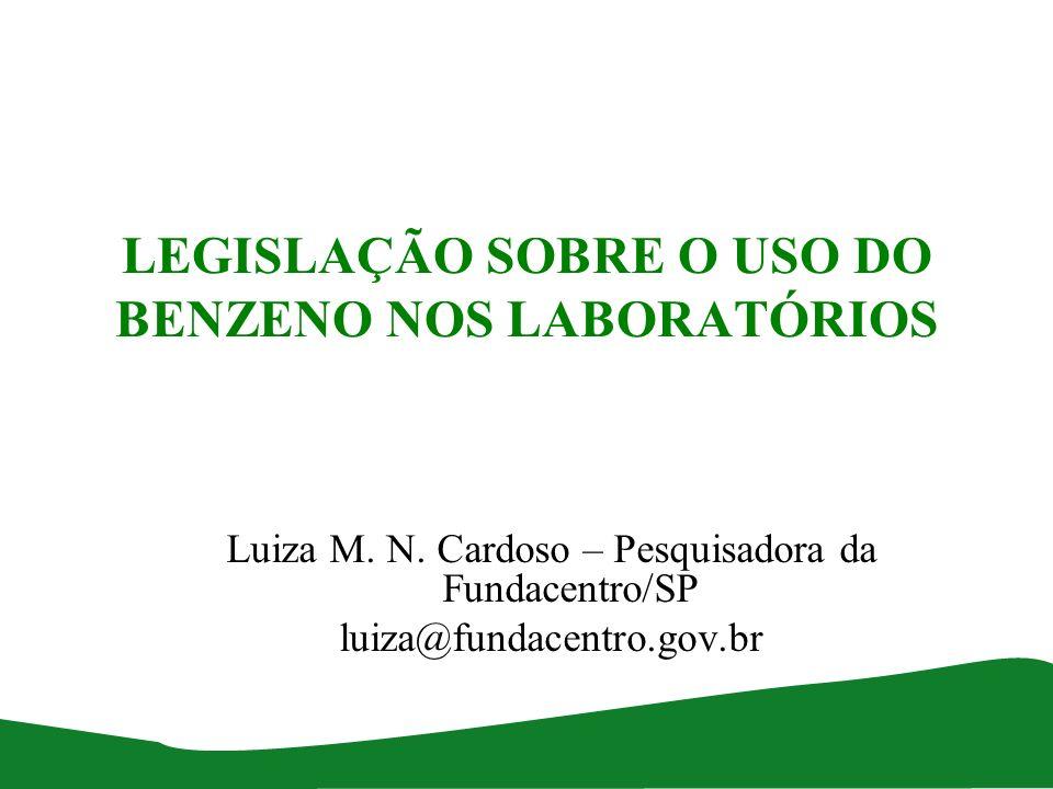 LEGISLAÇÃO SOBRE O USO DO BENZENO NOS LABORATÓRIOS