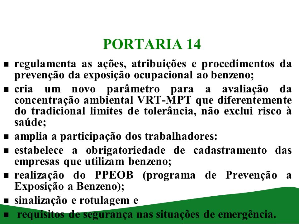 PORTARIA 14 regulamenta as ações, atribuições e procedimentos da prevenção da exposição ocupacional ao benzeno;