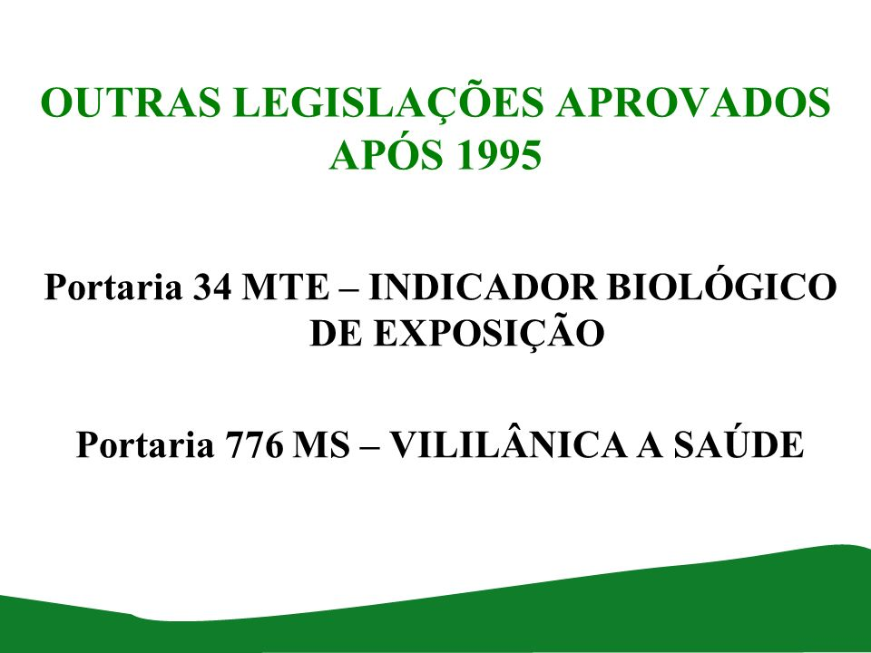 OUTRAS LEGISLAÇÕES APROVADOS APÓS 1995