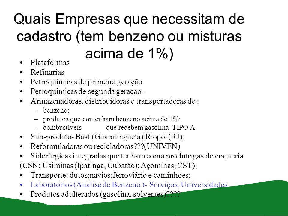 Quais Empresas que necessitam de cadastro (tem benzeno ou misturas acima de 1%)