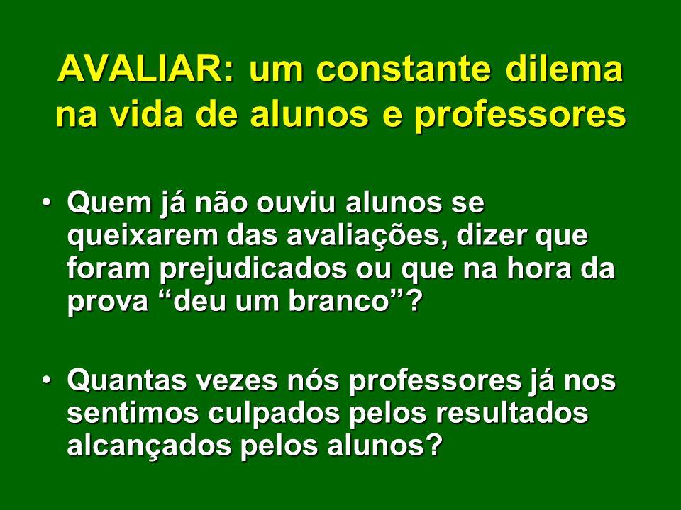 AVALIAR: um constante dilema na vida de alunos e professores