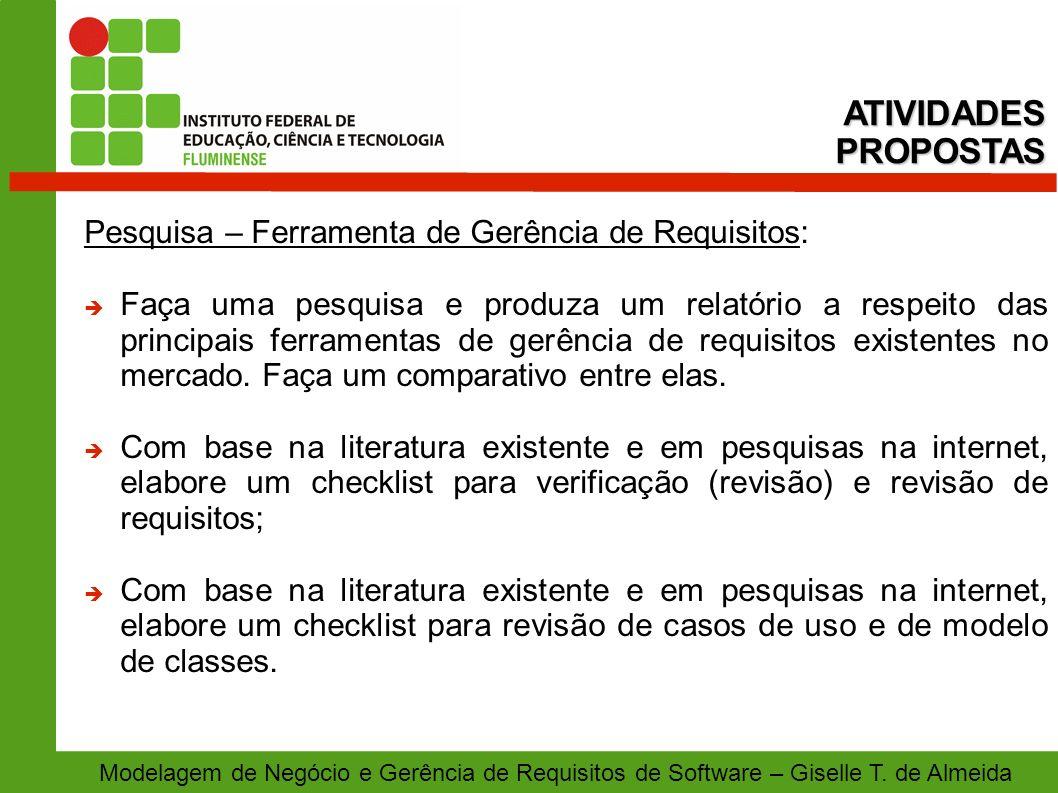 ATIVIDADES PROPOSTAS Pesquisa – Ferramenta de Gerência de Requisitos:
