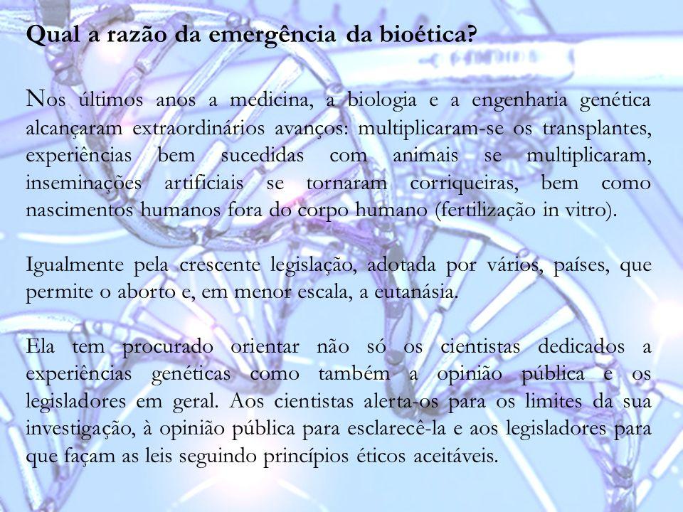 Qual a razão da emergência da bioética