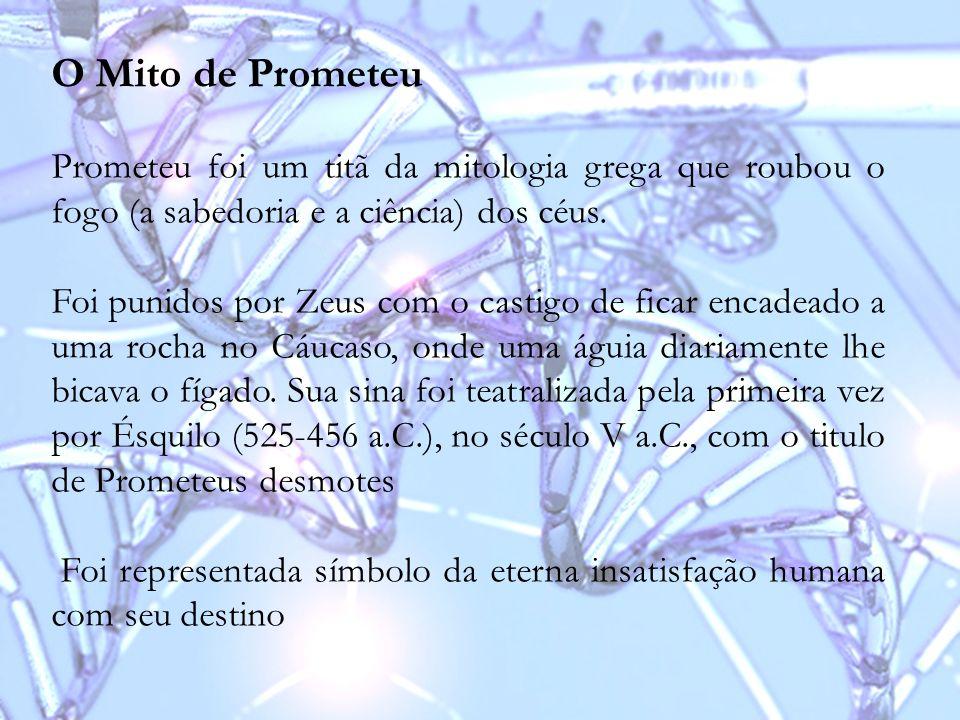 O Mito de Prometeu Prometeu foi um titã da mitologia grega que roubou o fogo (a sabedoria e a ciência) dos céus.