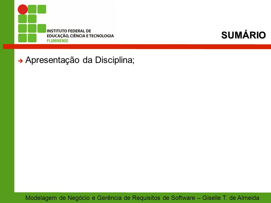 SUMÁRIO Apresentação da Disciplina;