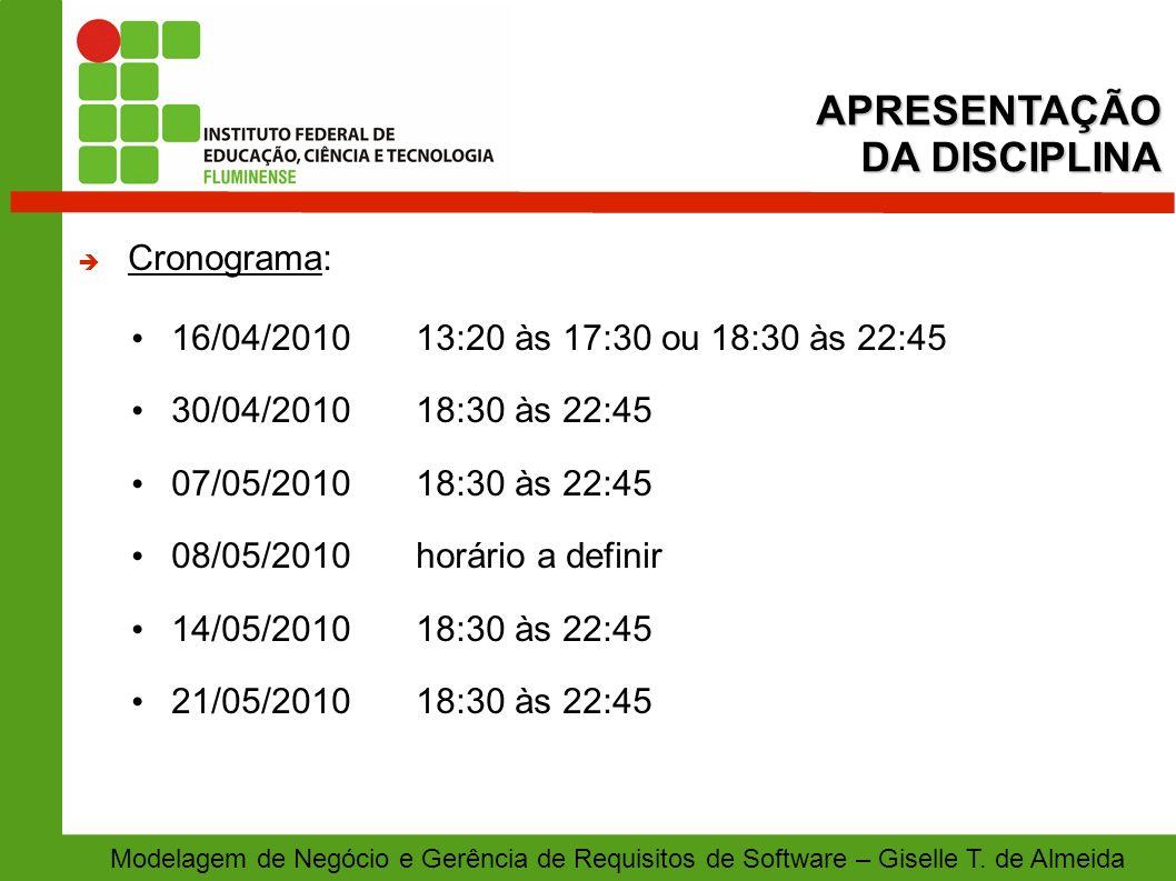 APRESENTAÇÃO DA DISCIPLINA Cronograma: