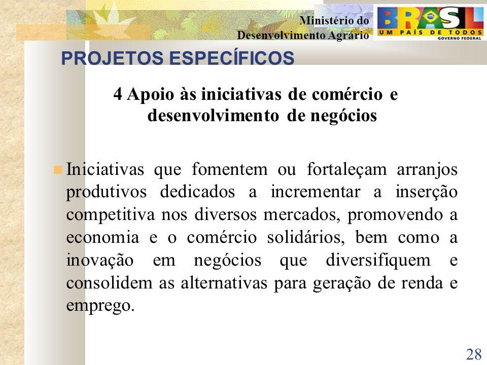 4 Apoio às iniciativas de comércio e desenvolvimento de negócios