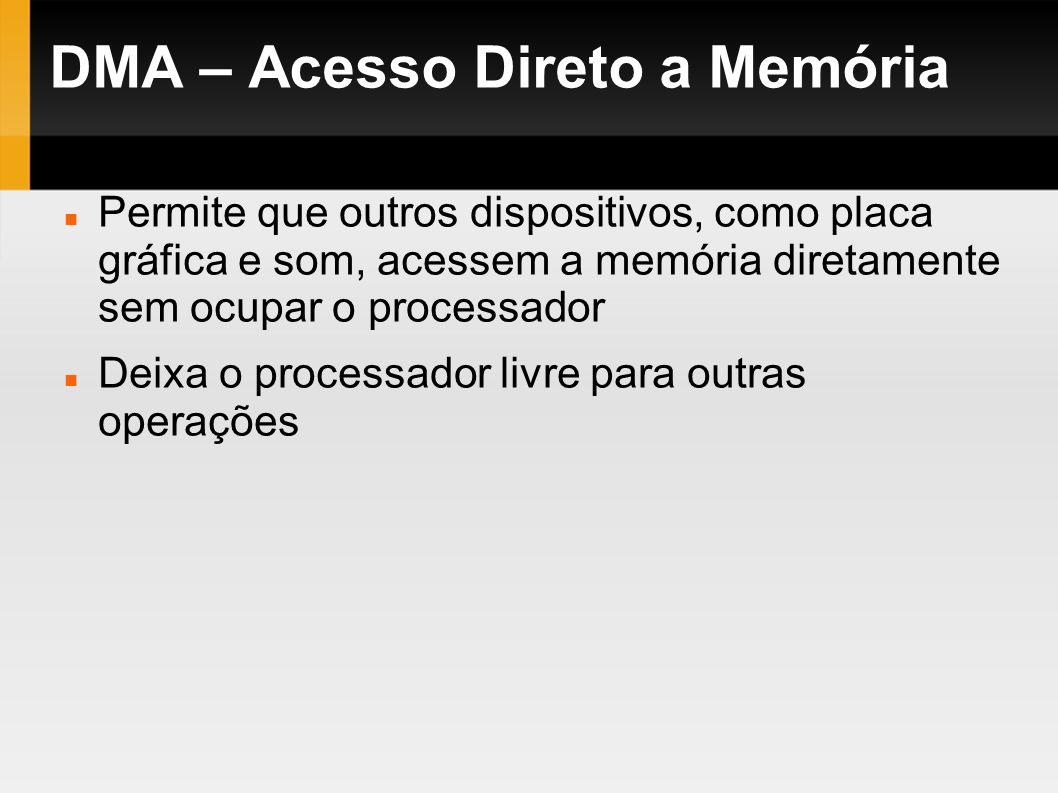DMA – Acesso Direto a Memória