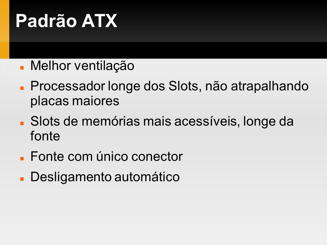 Padrão ATX Melhor ventilação