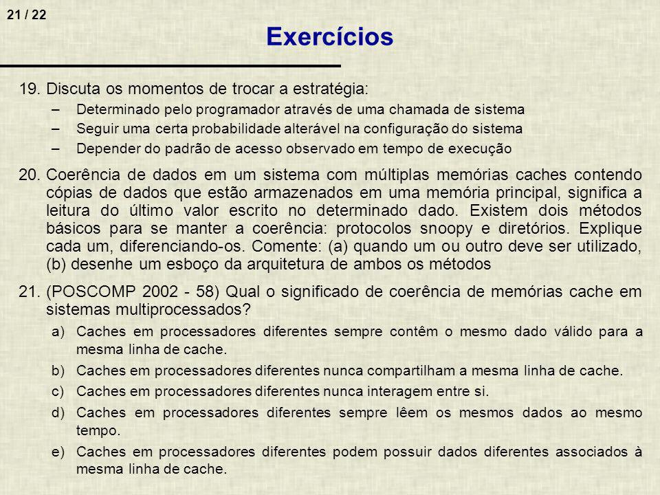 Exercícios Discuta os momentos de trocar a estratégia: