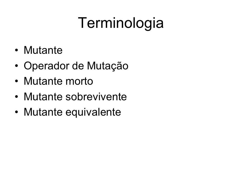 Terminologia Mutante Operador de Mutação Mutante morto