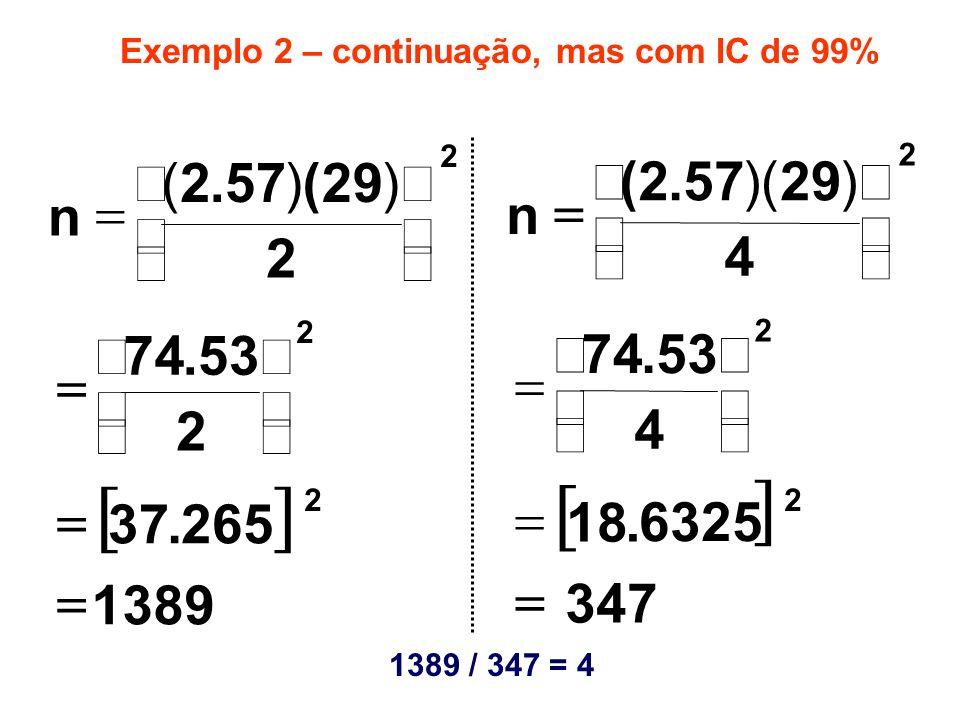 Exemplo 2 – continuação, mas com IC de 99%