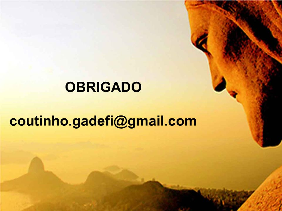 OBRIGADO coutinho.gadefi@gmail.com
