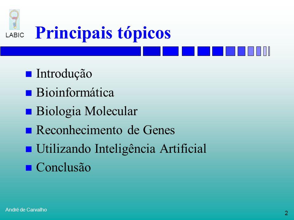 Principais tópicos Introdução Bioinformática Biologia Molecular