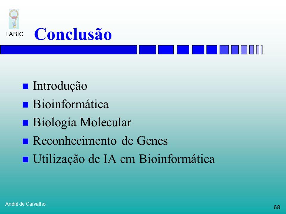 Conclusão Introdução Bioinformática Biologia Molecular