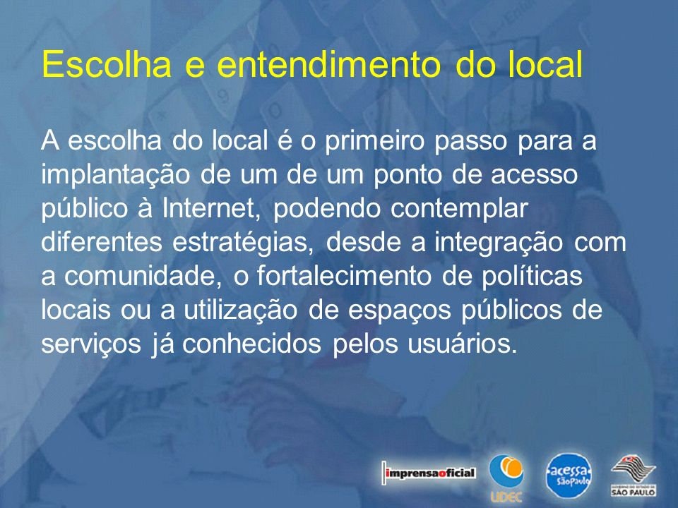 Escolha e entendimento do local