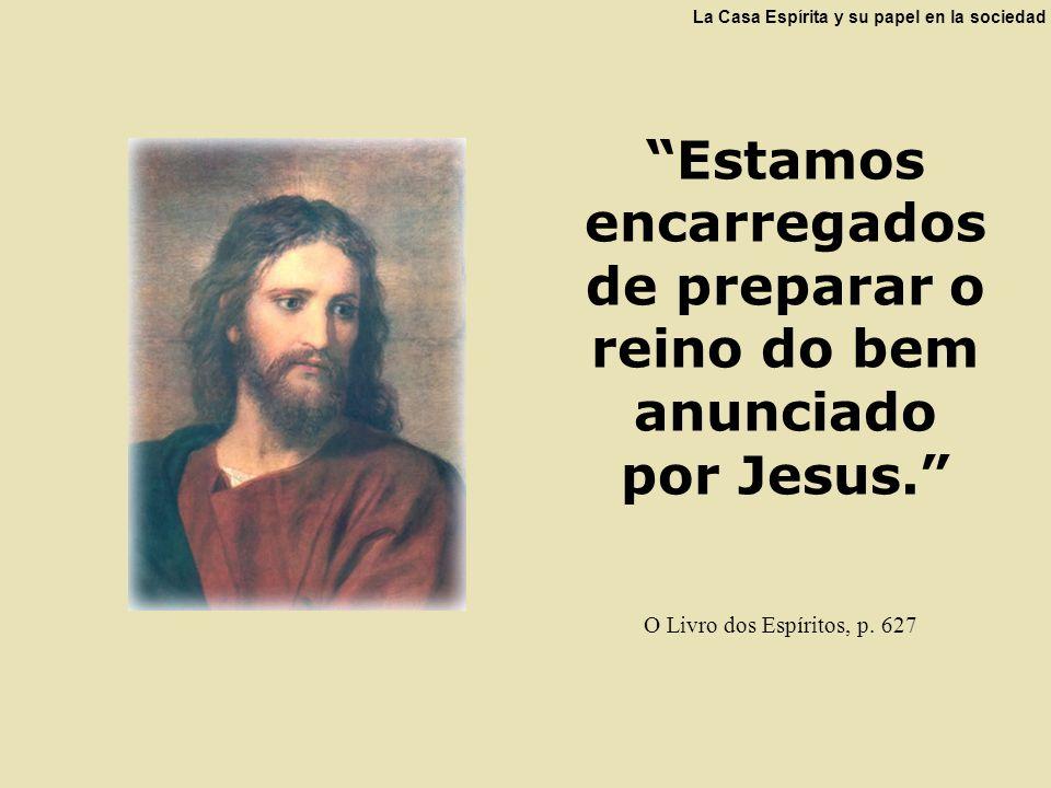 Estamos encarregados de preparar o reino do bem anunciado por Jesus.