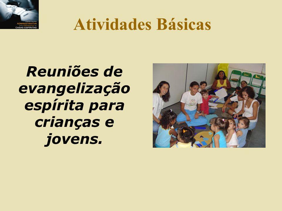 Reuniões de evangelização espírita para crianças e jovens.