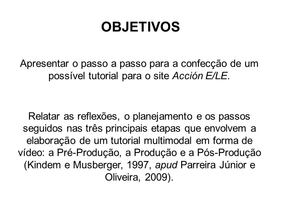 OBJETIVOS Apresentar o passo a passo para a confecção de um possível tutorial para o site Acción E/LE.
