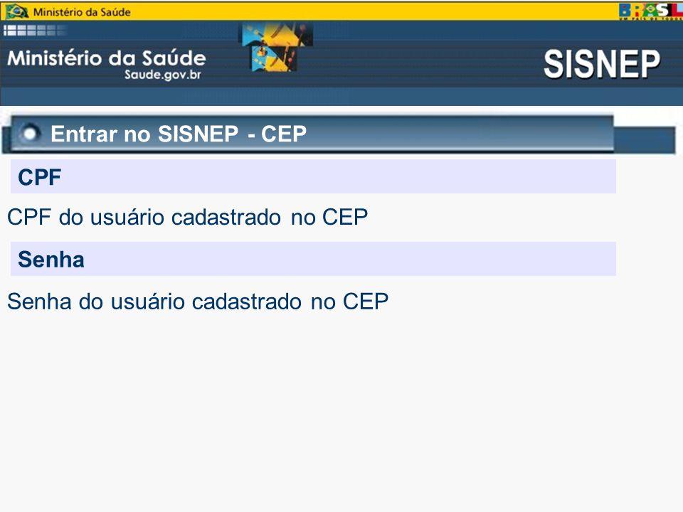 Entrar no SISNEP - CEP CPF. CPF do usuário cadastrado no CEP.