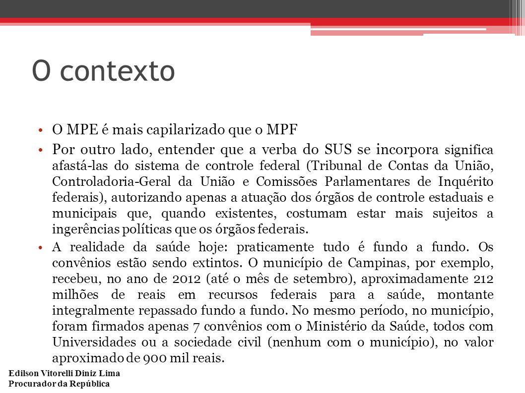 O contexto O MPE é mais capilarizado que o MPF