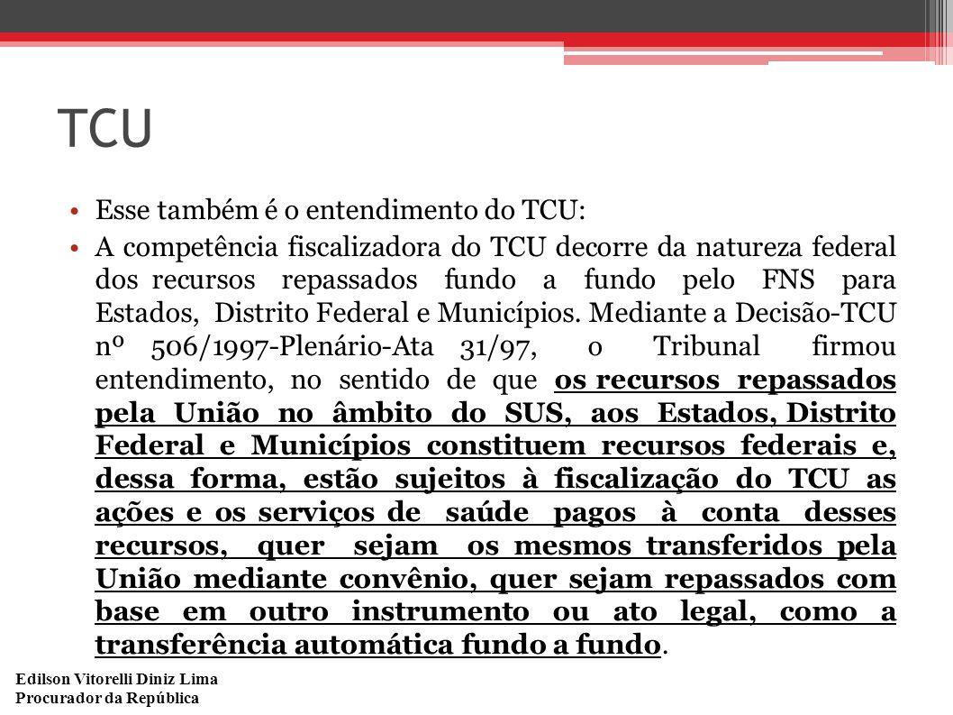 TCU Esse também é o entendimento do TCU: