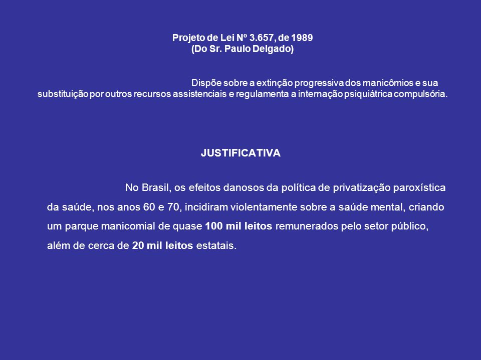 Projeto de Lei Nº 3. 657, de 1989 (Do Sr. Paulo Delgado)